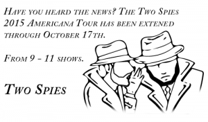 New Two Spies Dates Added